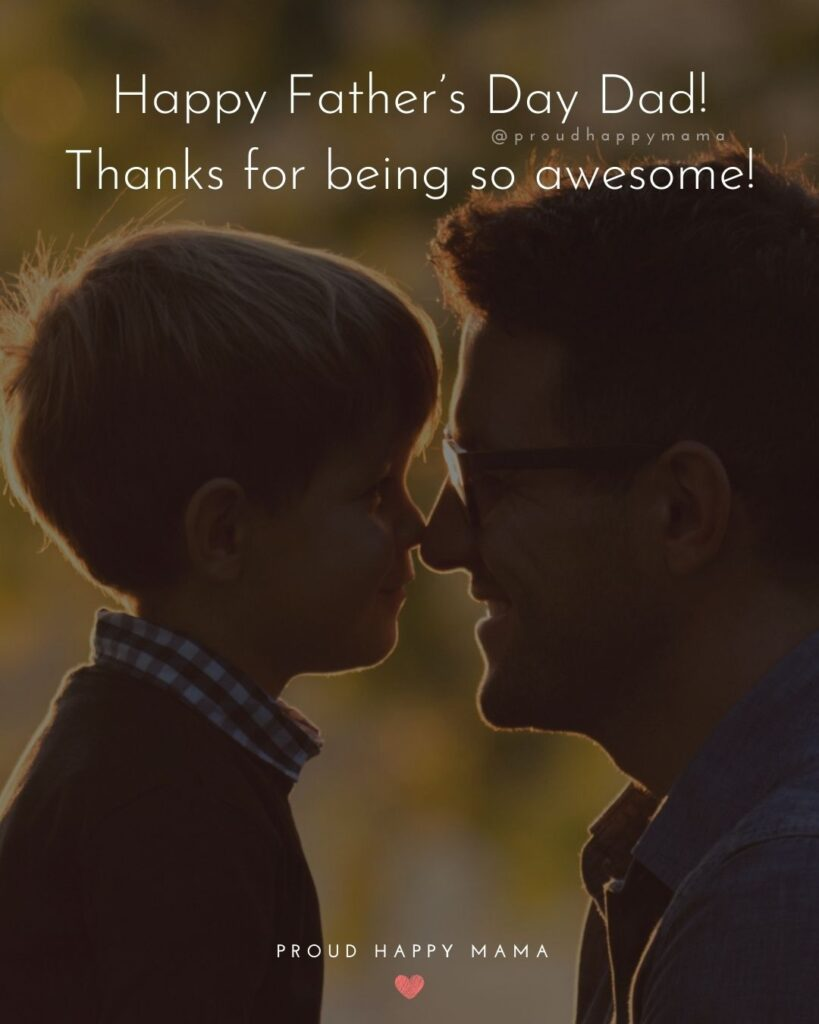 Happy Fathers Day Quotes From Son - Happy Father's Day Dad! Thanks for being so awesome!'