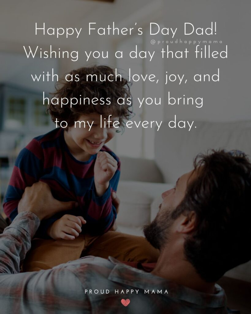 Happy Fathers Day Quotes From Son - Happy Father's Day Dad! Wishing you a day that filled with as much love, joy, and