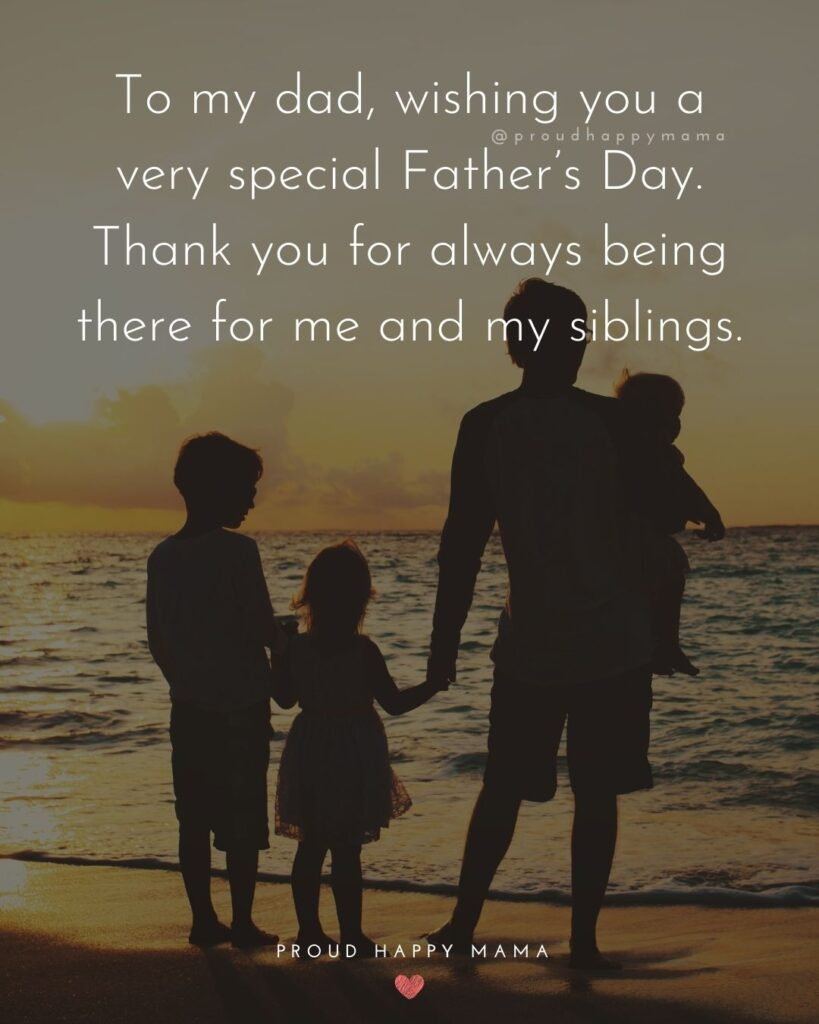 Happy Fathers Day Quotes From Son - To my dad, wishing you a very special Father's Day. Thank you for always being there for