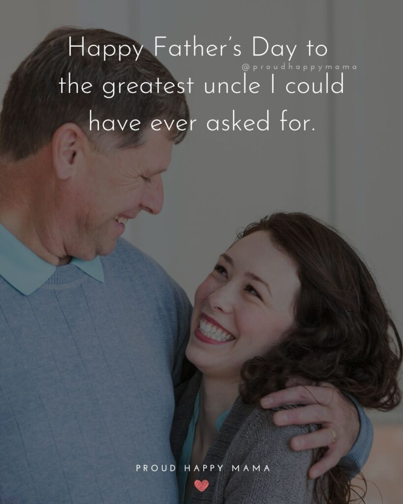Happy Fathers Day Uncle Quotes - Happy Father's Day to the greatest uncle I could have ever asked for.'