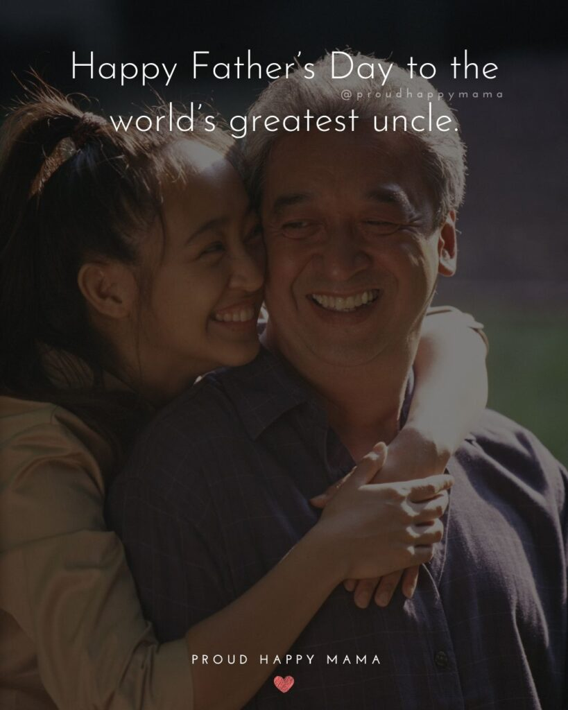 Happy Fathers Day Uncle Quotes - Happy Father's Day to the world's greatest uncle.'