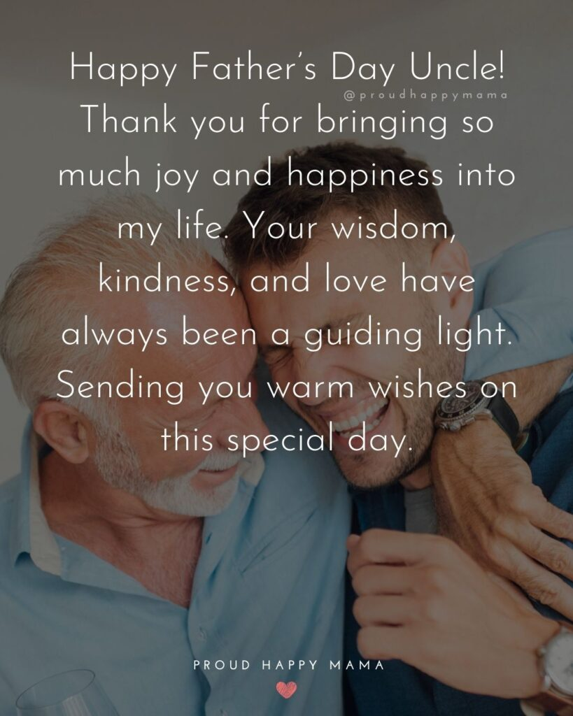 Happy Fathers Day Uncle Quotes - Thank you for bringing so much joy and happiness into my life.