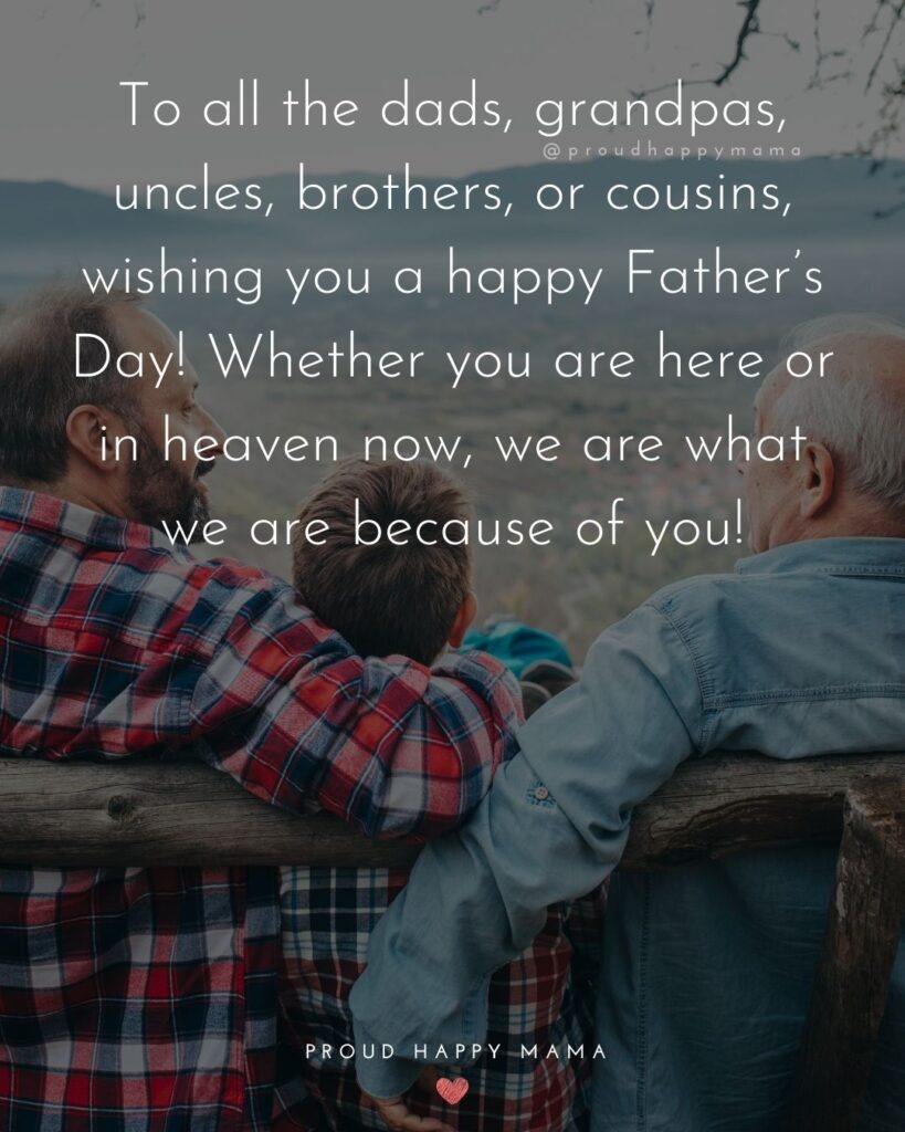 Happy Fathers Day Uncle Quotes - To all the dads, grandpas, uncles, brothers, or cousins, wishing you a happy Father's Day!
