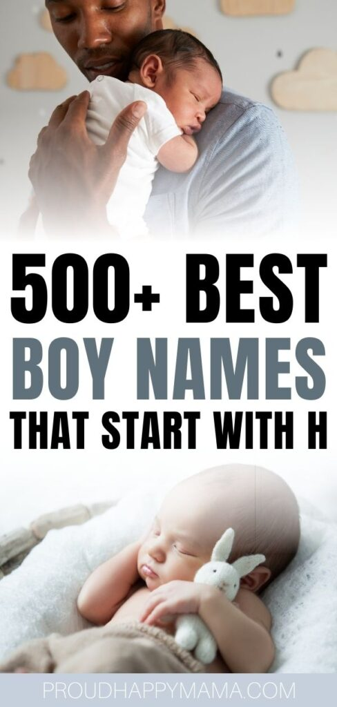 500+ BEST Baby Boy Names That Start With H [Cute & Unique]