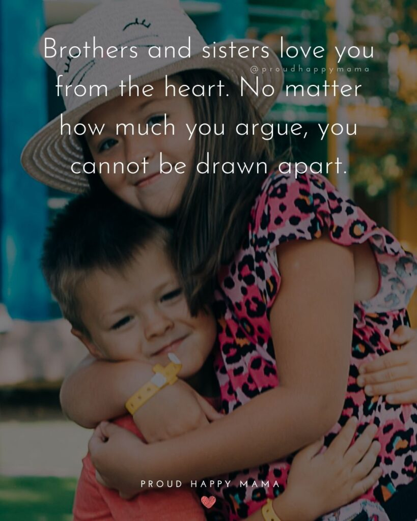 Brother And Sister Quotes - Having a loving brother or sister is one of the greatest blessings your heart will ever know.'