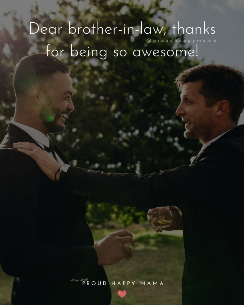Brother In Law Quotes - Dear brother in law, thanks for being so awesome!'
