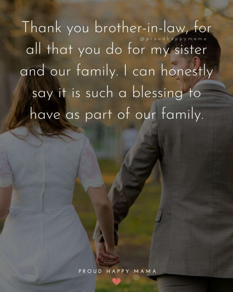 Brother In Law Quotes - Thank you brother in law, for all that you do for my sister and our family. I can honestly say it is such a