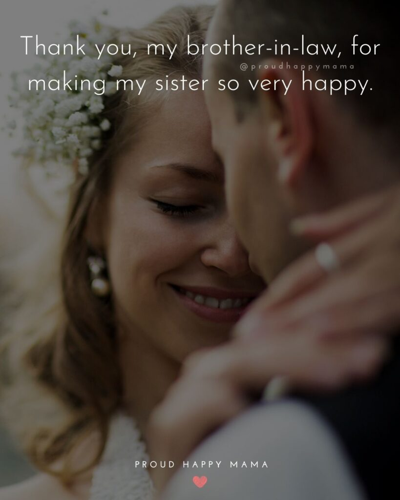 Brother In Law Quotes - Thank you, my brother in law, for making my sister so very happy.'