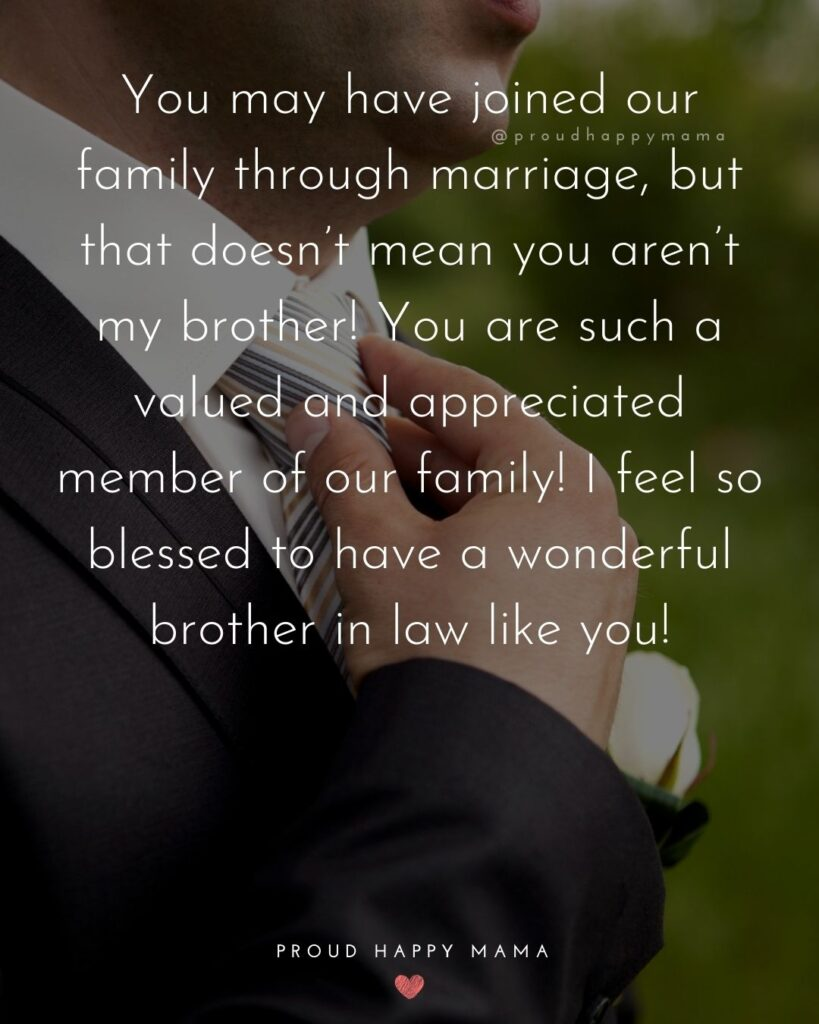 Brother In Law Quotes - By marriage, we became brothers, by love we became friends. Thanks for being the best brother in law