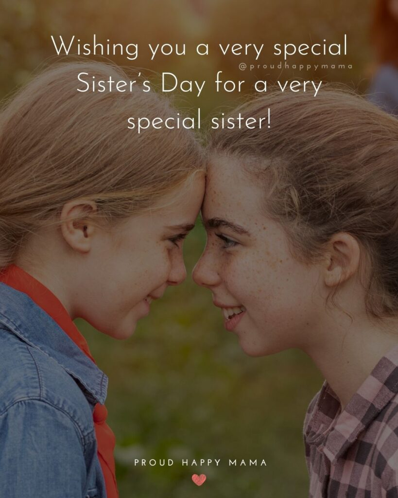 Happy Sisters Day Quotes - Wishing you a very special Sister's Day for a very special sister!'