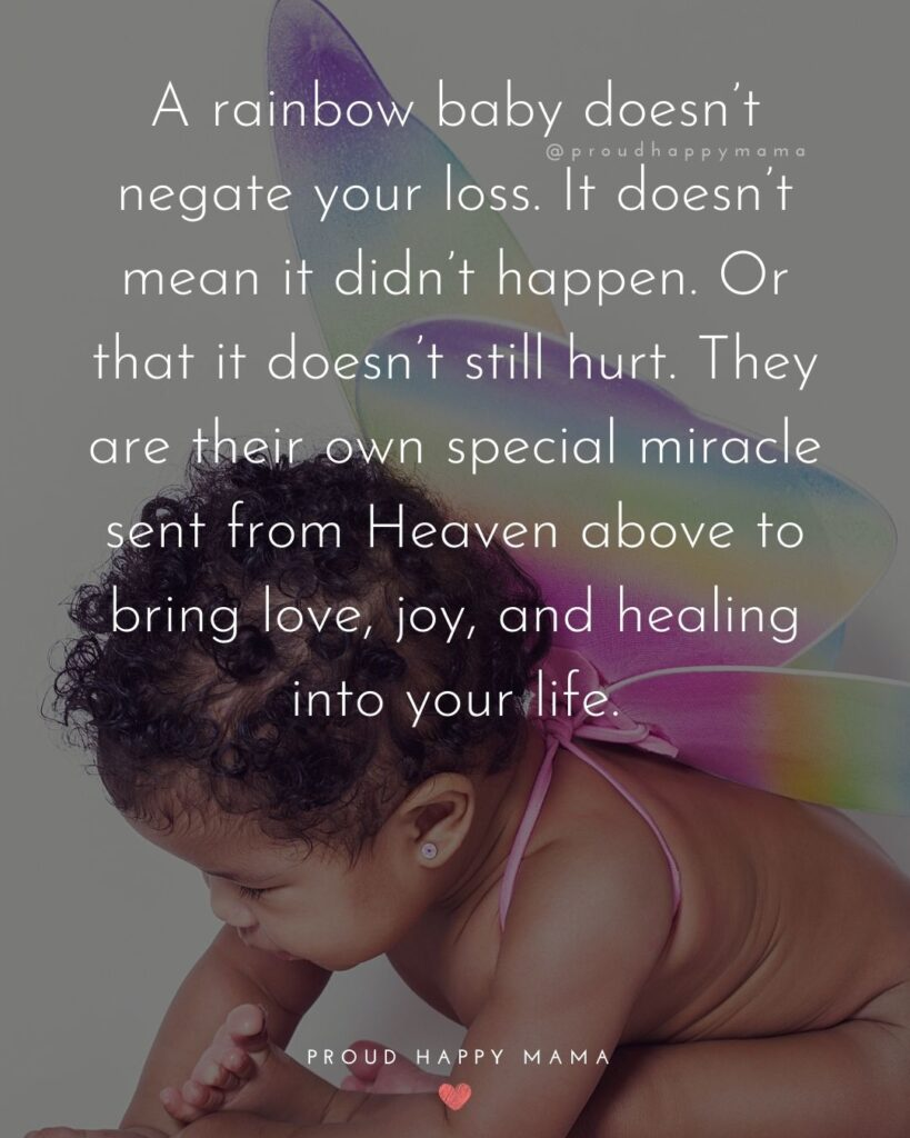 Rainbow Baby Quotes - A rainbow baby doesn't negate your loss. It doesn't mean it didn't happen. Or that it doesn't still hurt.