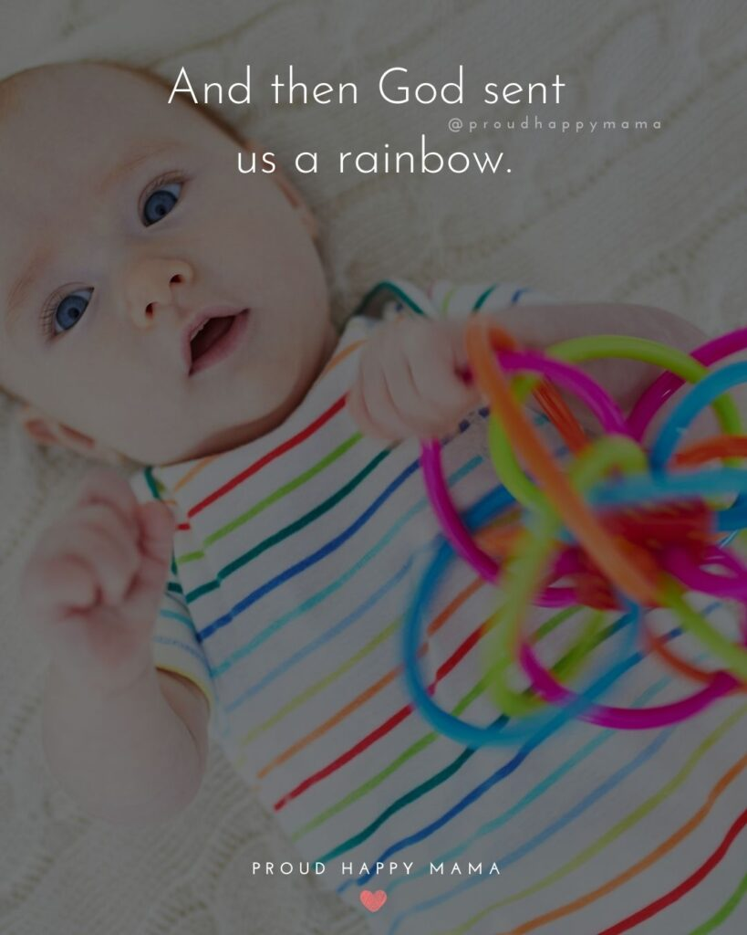Rainbow Baby Quotes - And then God sent us a rainbow.'