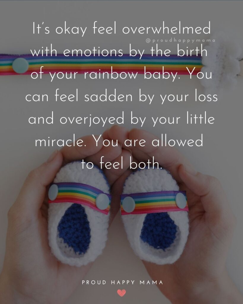 Rainbow Baby Quotes - It's okay feel overwhelmed with emotions by the birth of your rainbow baby. You can feel sadden