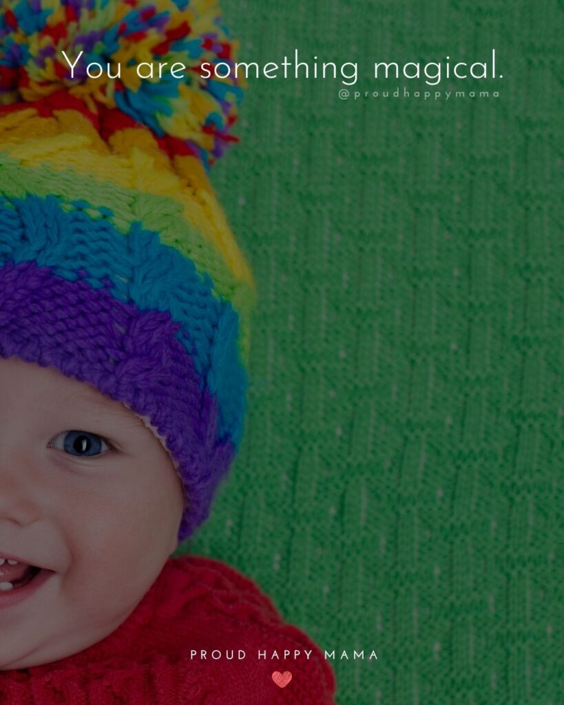 Rainbow Baby Quotes - You are something magical.'
