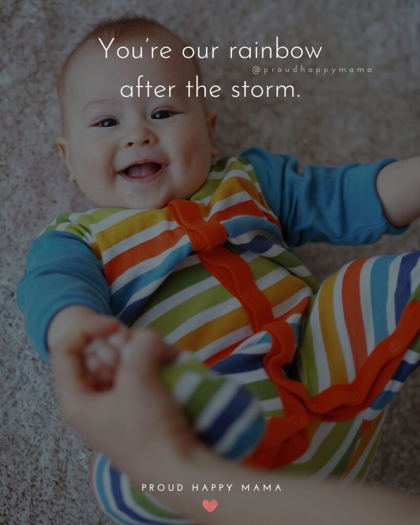Rainbow Baby Quotes - You're our rainbow after the storm.'