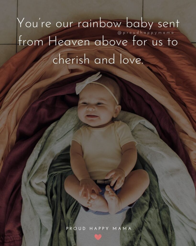 Rainbow Baby Quotes - You're our rainbow baby sent from Heaven above for us to cherish and love.'
