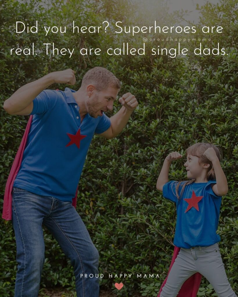 Single Dad Quotes - Did you hear? Superheroes are real. They are called single dads.'