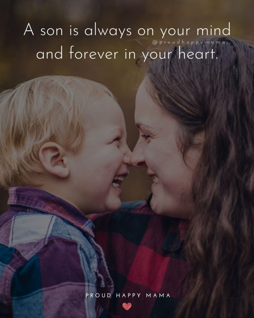 Son Quotes - A son is always on your mind and forever in your heart.'