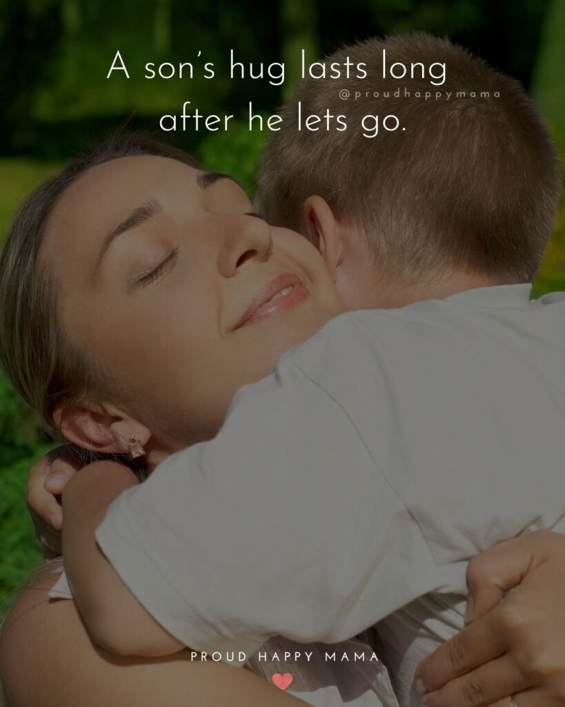 Son Quotes - A son's hug lasts long after he lets go.'