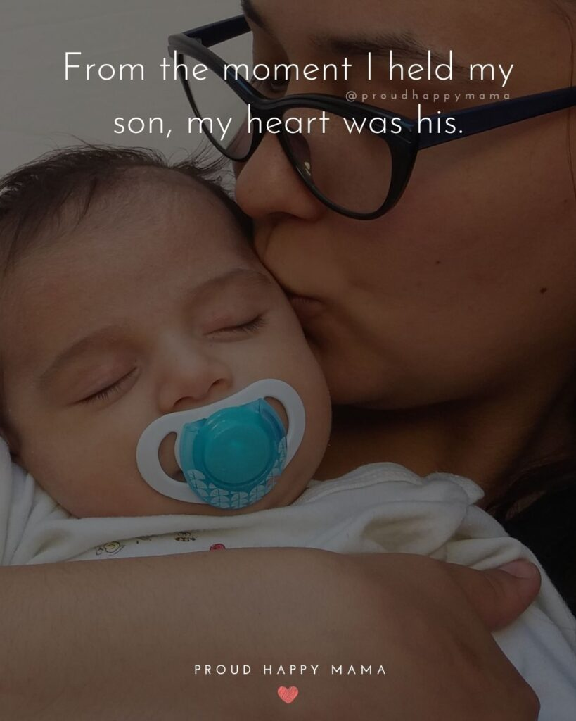 Son Quotes - From the moment I held my son, my heart was his.'