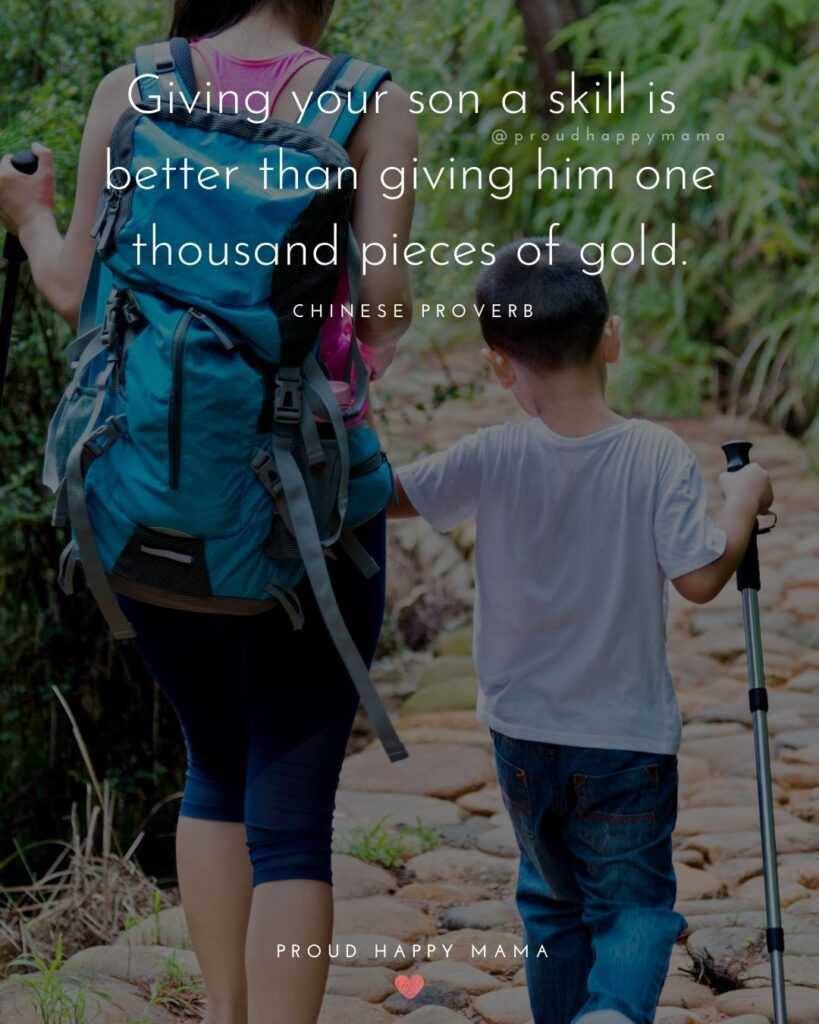 Son Quotes - Giving your son a skill is better than giving him one thousand pieces of gold.' – Chinese Proverb