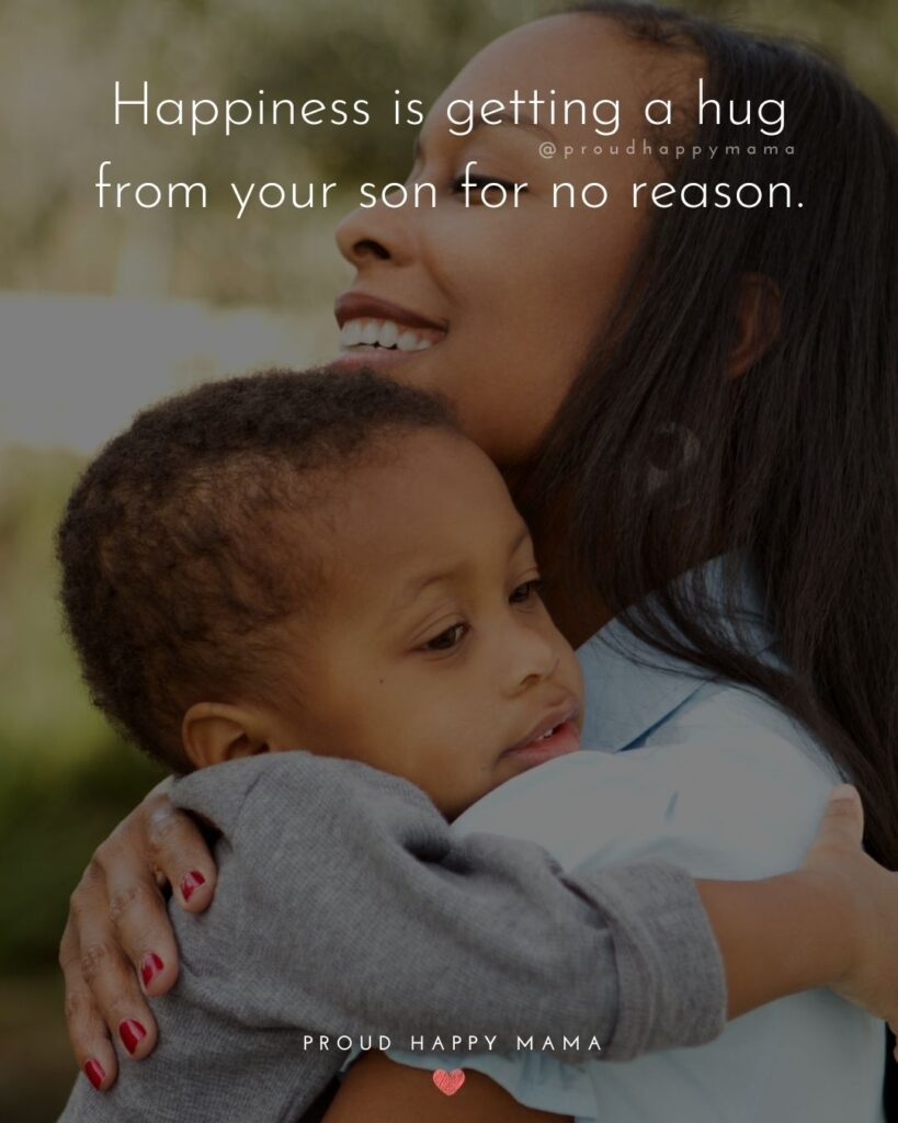 Son Quotes - Happiness is getting a hug from your son for no reason.'