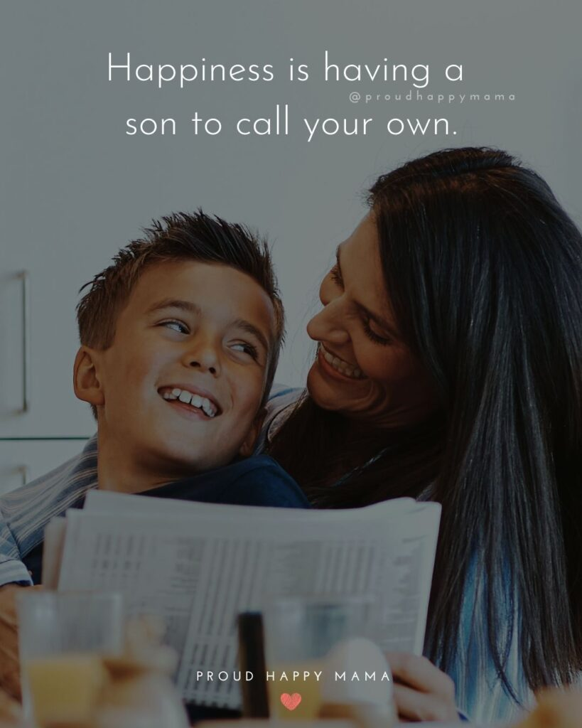 Son Quotes - Happiness is having a son to call your own.'