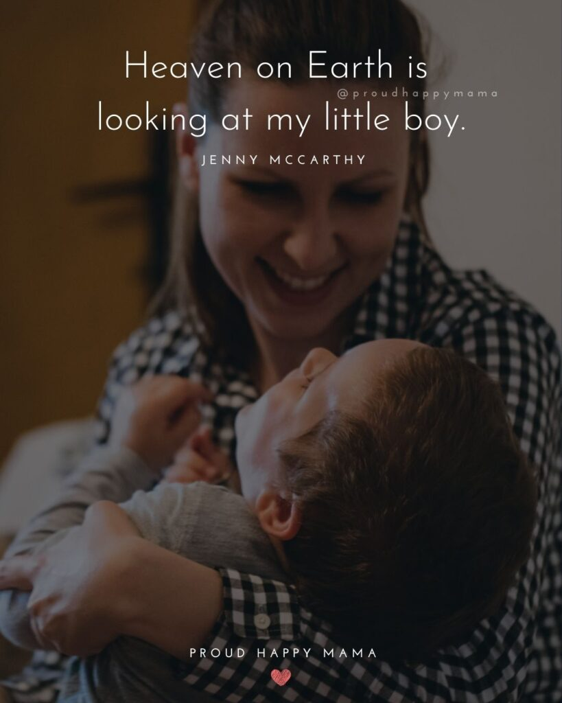 Son Quotes - Heaven on Earth is looking at my little boy.' – Jenny McCarthy
