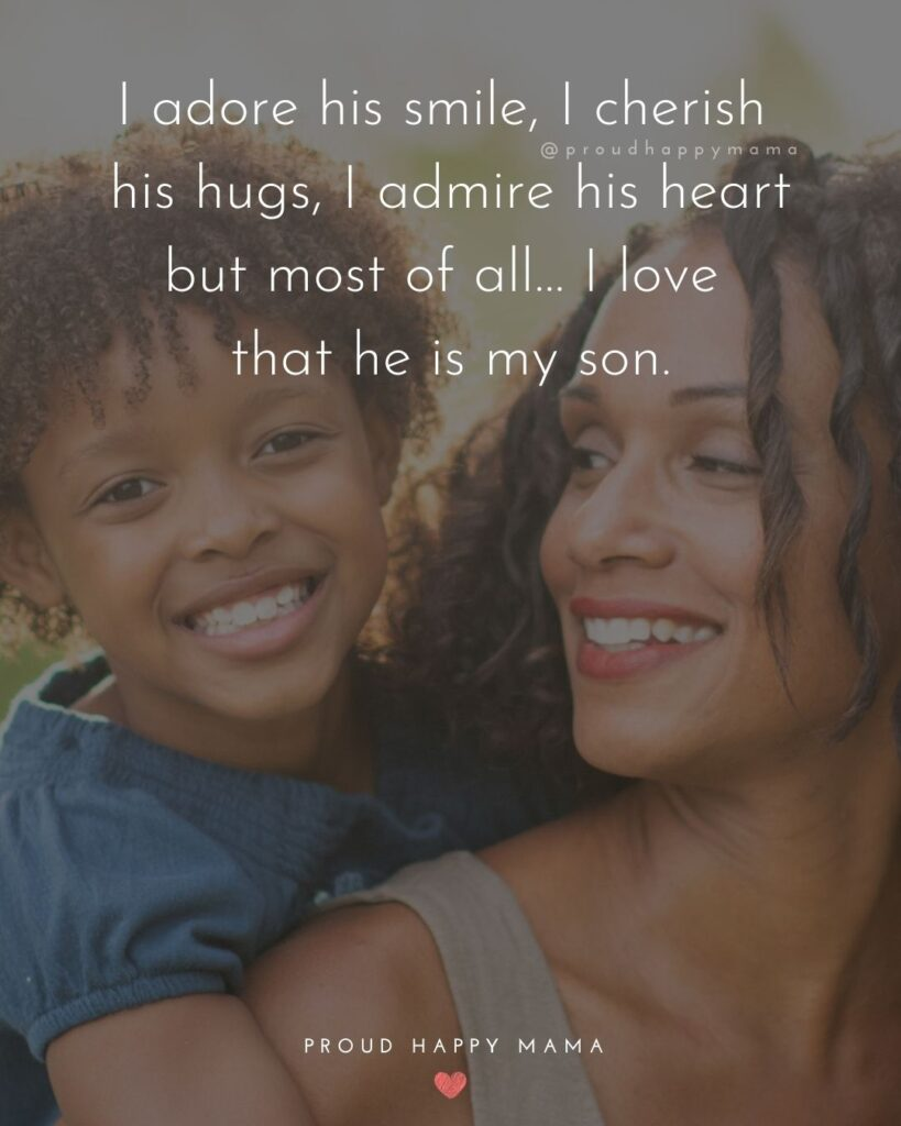 Son Quotes - I adore his smile, I cherish his hugs, I admire his heart but most of all… I love that he is my son.'