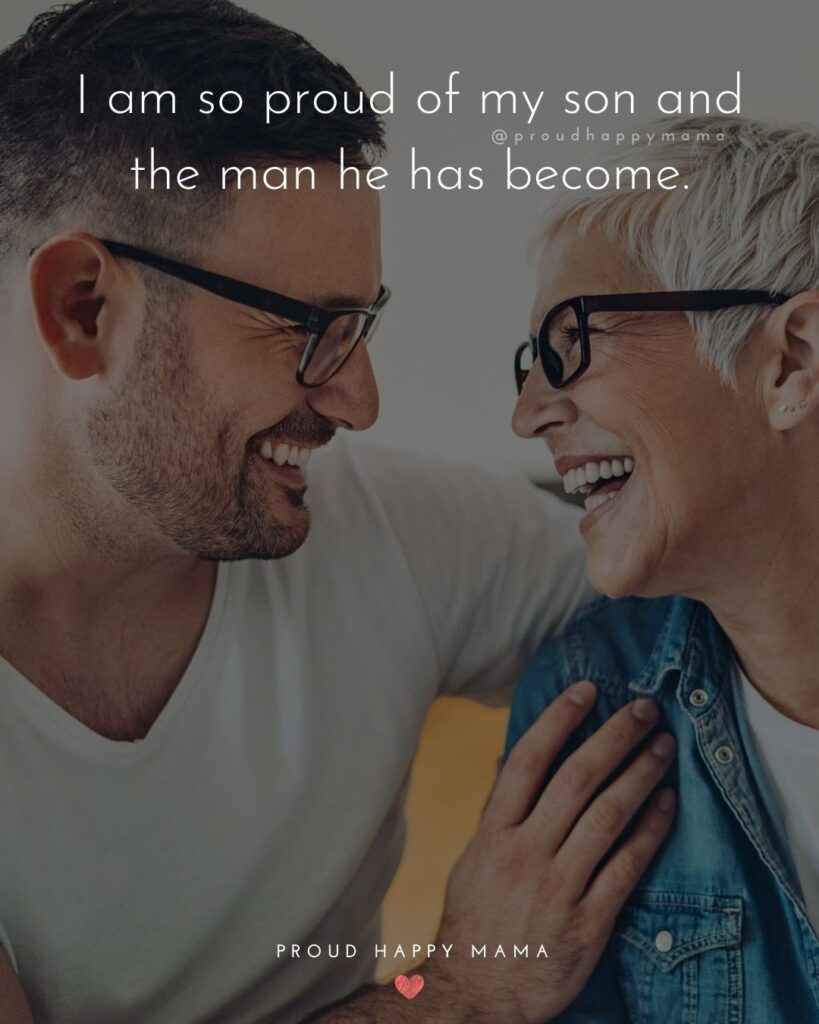 Son Quotes - I am so proud of my son and the man he has become.'