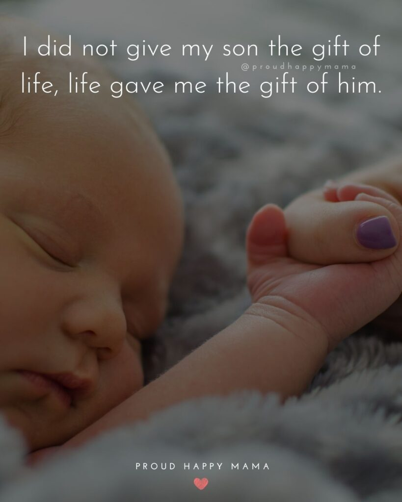 Son Quotes - I did not give my son the gift of life, life gave me the gift of him.'