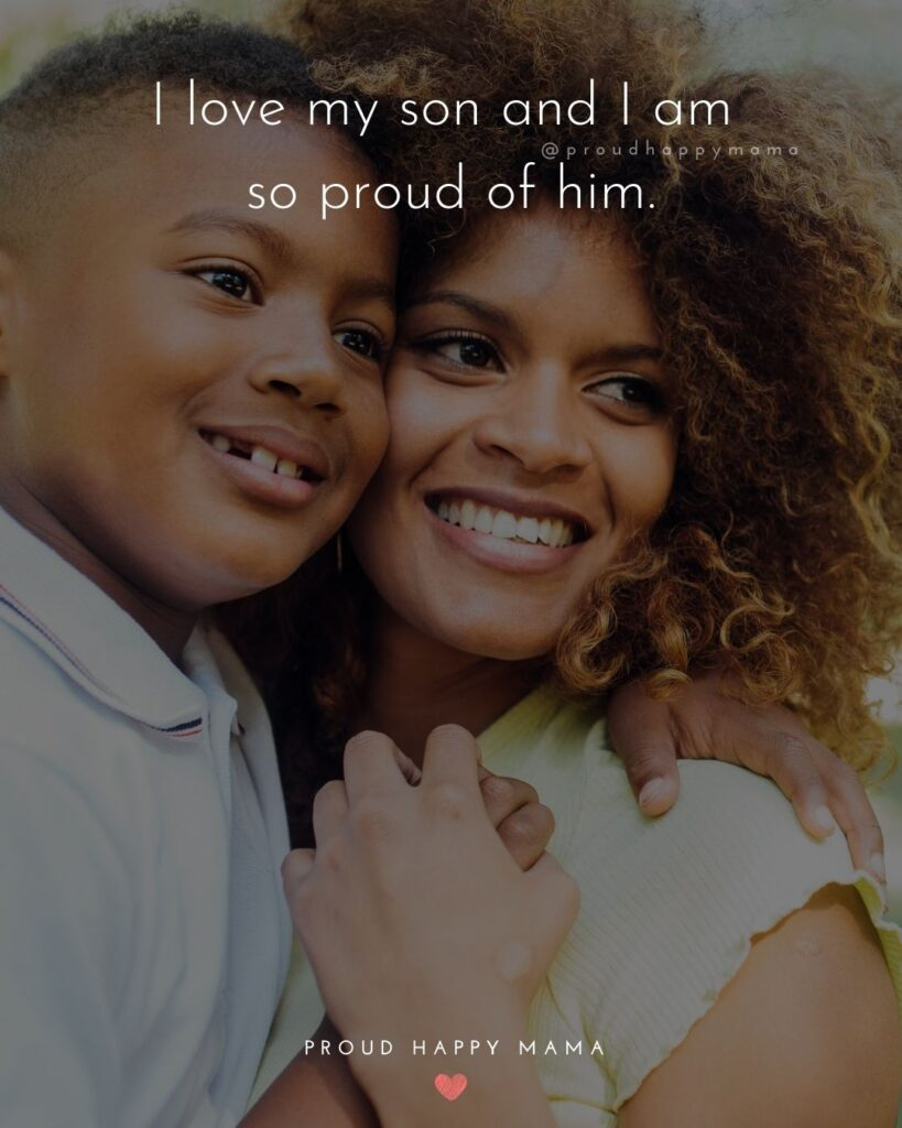 Son Quotes - I love my son and I am so proud of him.'