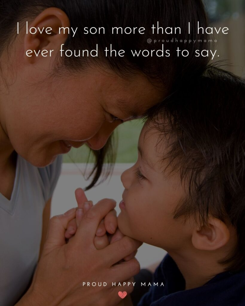 Son Quotes - I love my son more than I have ever found the words to say.'