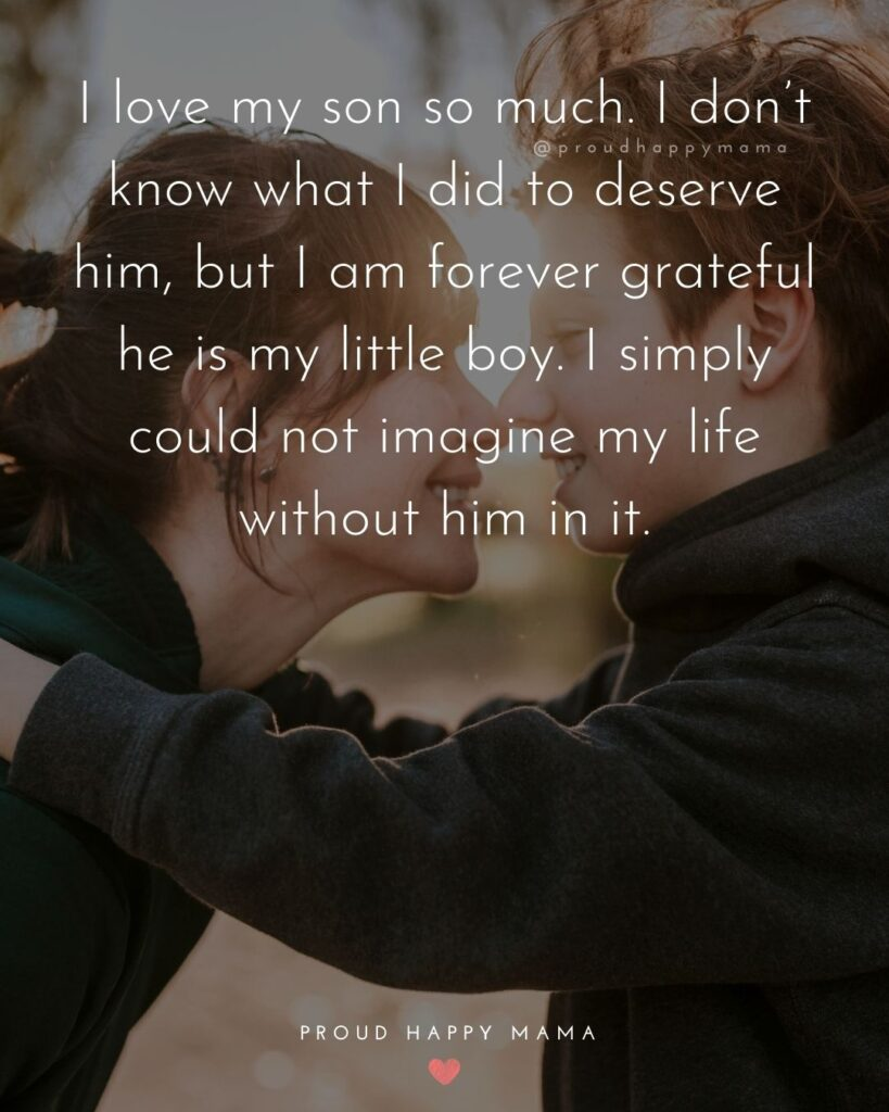 Son Quotes - I love my son so much. I don't know what I did to deserve him, but I am forever grateful he is my little boy. I simply