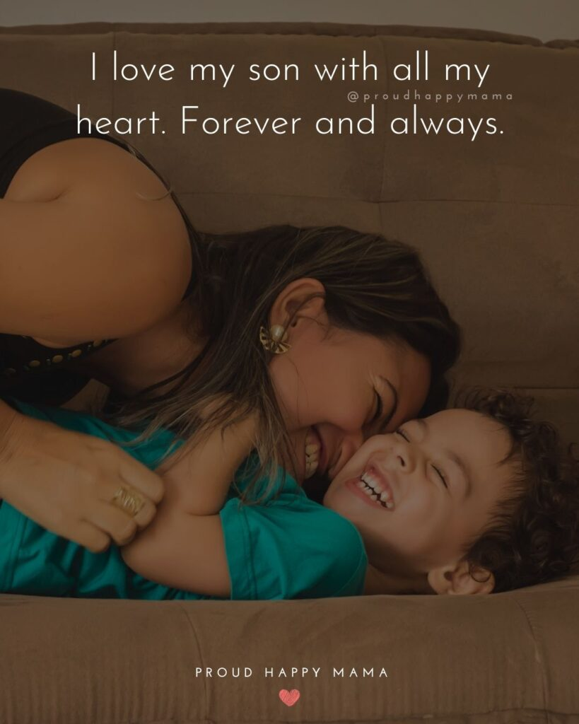 Son Quotes - I love my son with all my heart. Forever and always.'