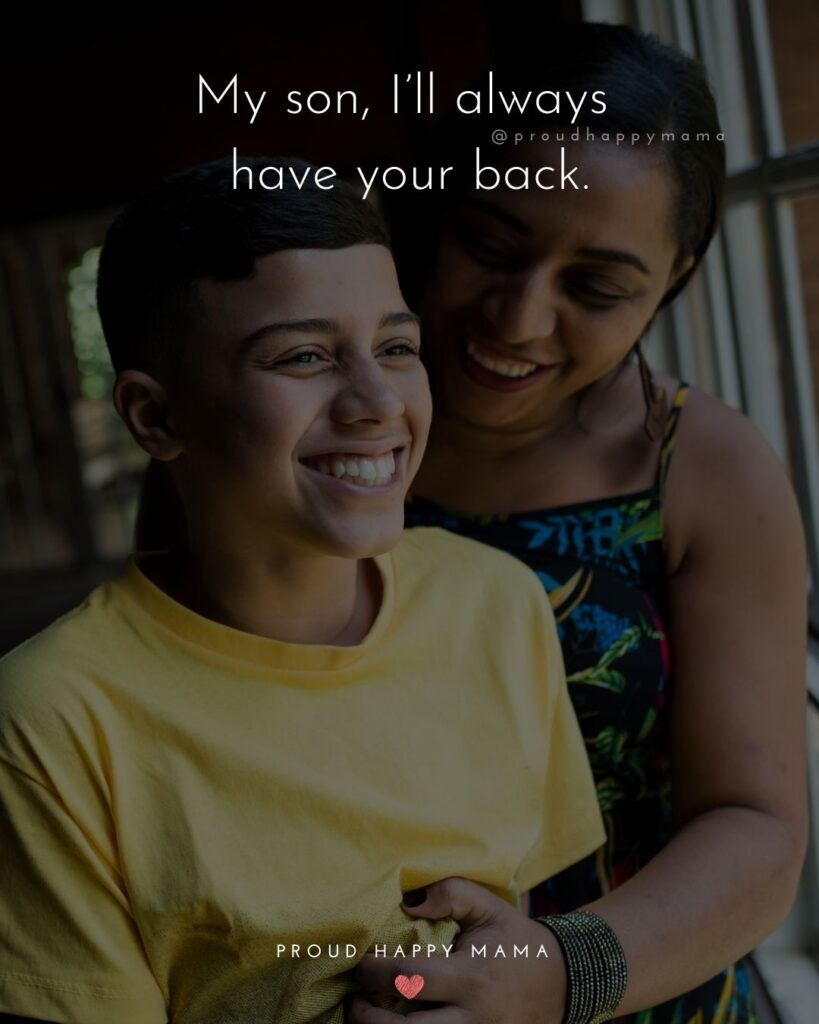 Son Quotes - My son, I'll always have your back.