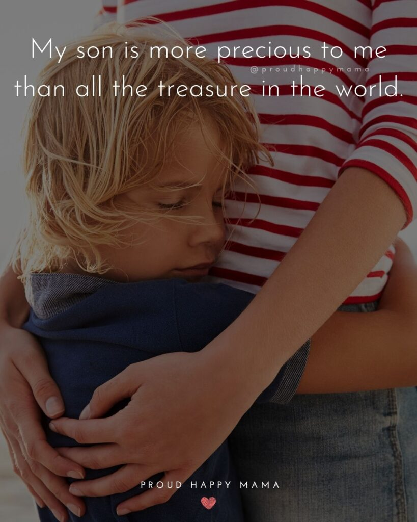 Son Quotes - My son is more precious to me than all the treasure in the world.'