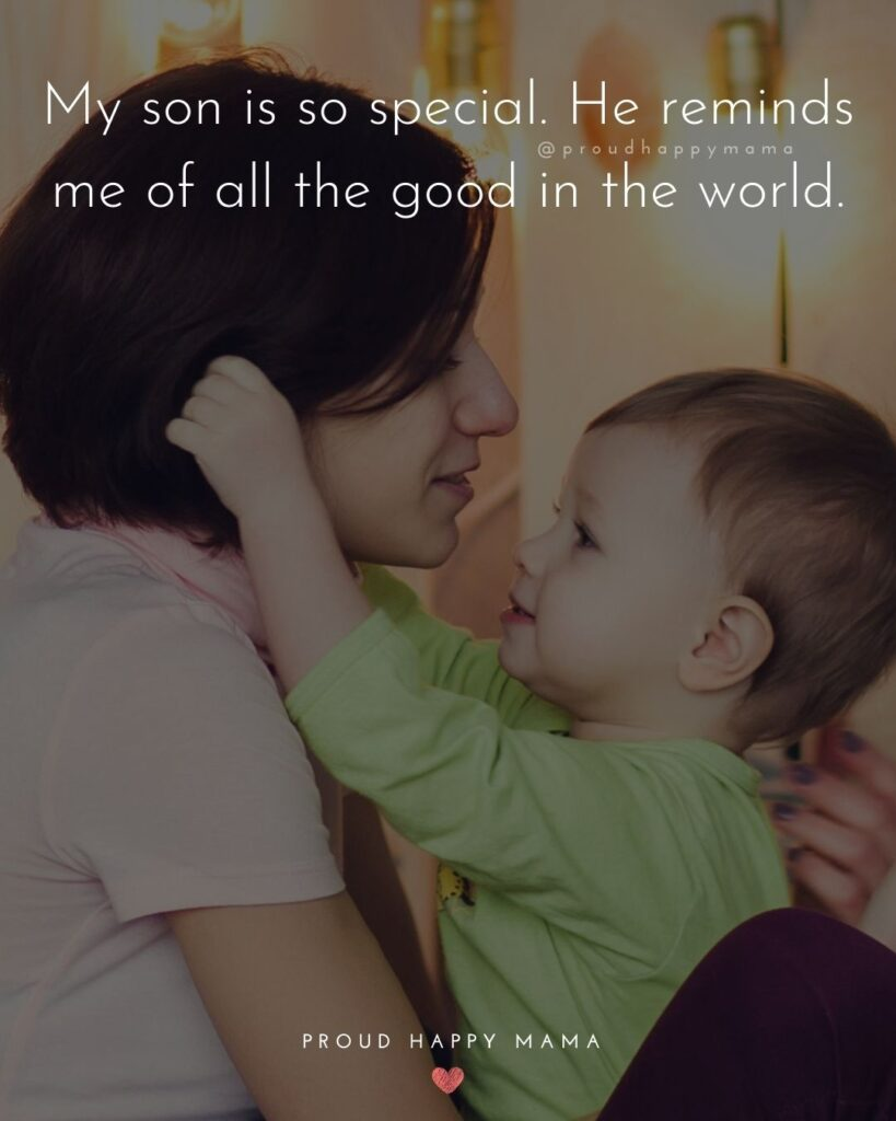 Son Quotes - My son is so special. He reminds me of all the good in the world.'