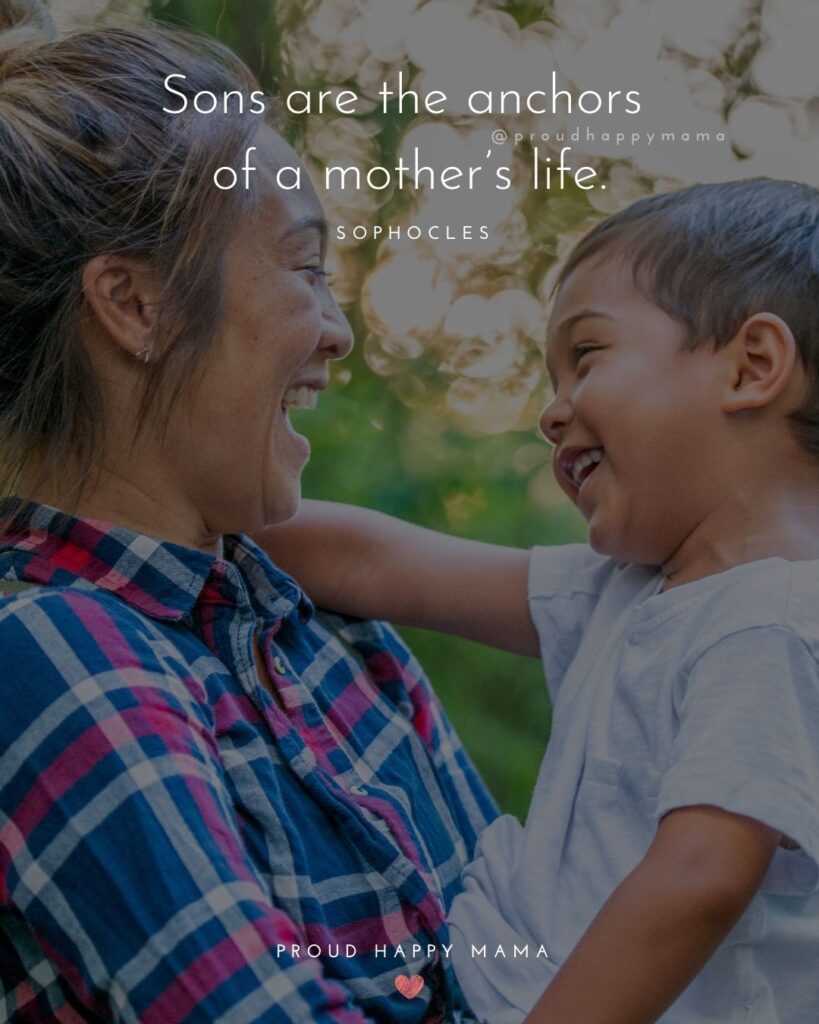 Son Quotes - Sons are the anchors of a mother's life.' – Sophocies