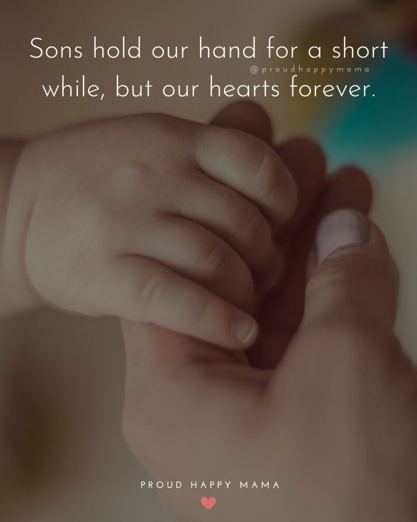 Son Quotes - Sons hold our hand for a short while, but our hearts forever.'