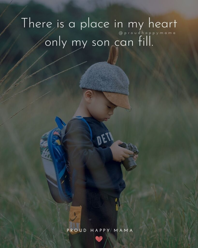 Son Quotes - There is a place in my heart only my son can fill.'