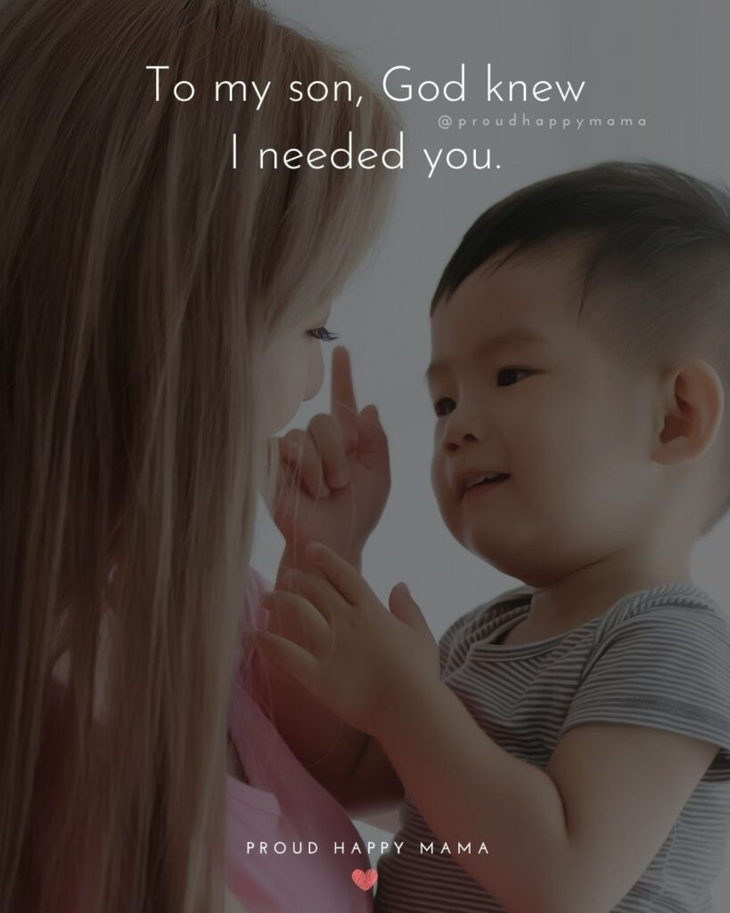 Son Quotes - To my son, God knew I needed you.'