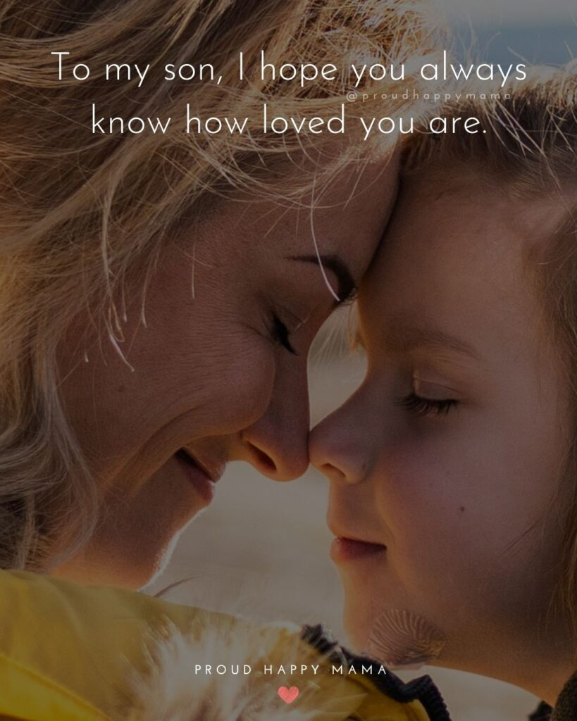 Son Quotes - To my son, I hope you always know how loved you are.'