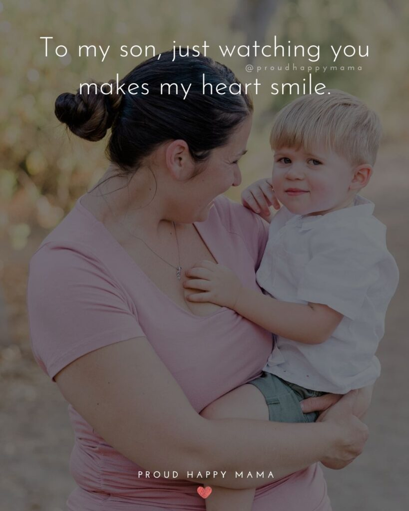 Son Quotes - To my son, just watching you makes my heart smile.'