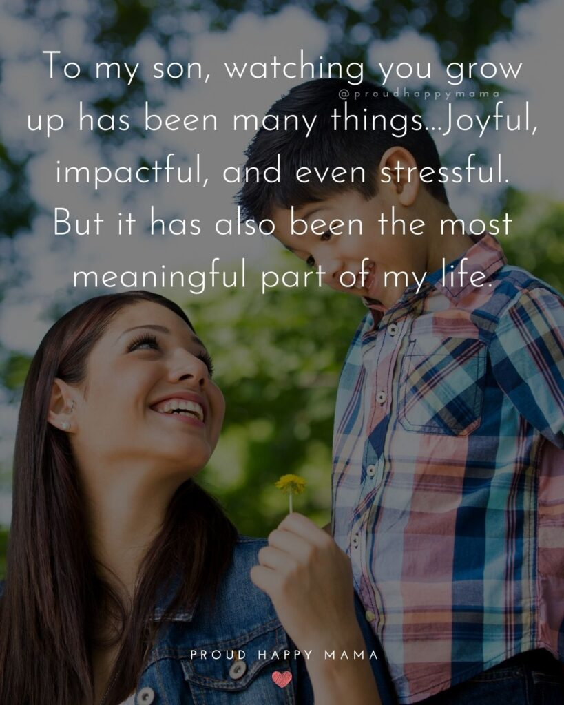Son Quotes - To my son, watching you grow up has been many things…Joyful, impactful, and even stressful. But it has also been