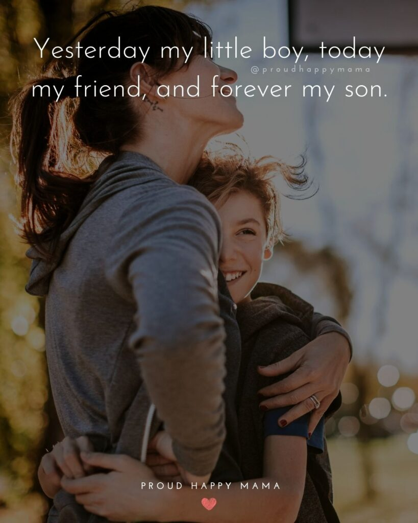 Son Quotes - Yesterday my little boy, today my friend, and forever my son.'
