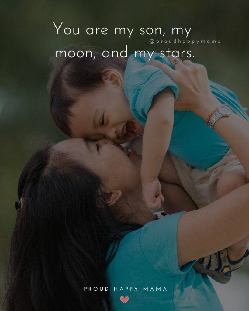 Son Quotes - You are my son, my moon, and my stars.'