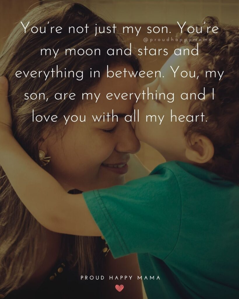 Son Quotes - You're not just my son. You're my moon and stars and everything in between. You, my son, are my everything and I