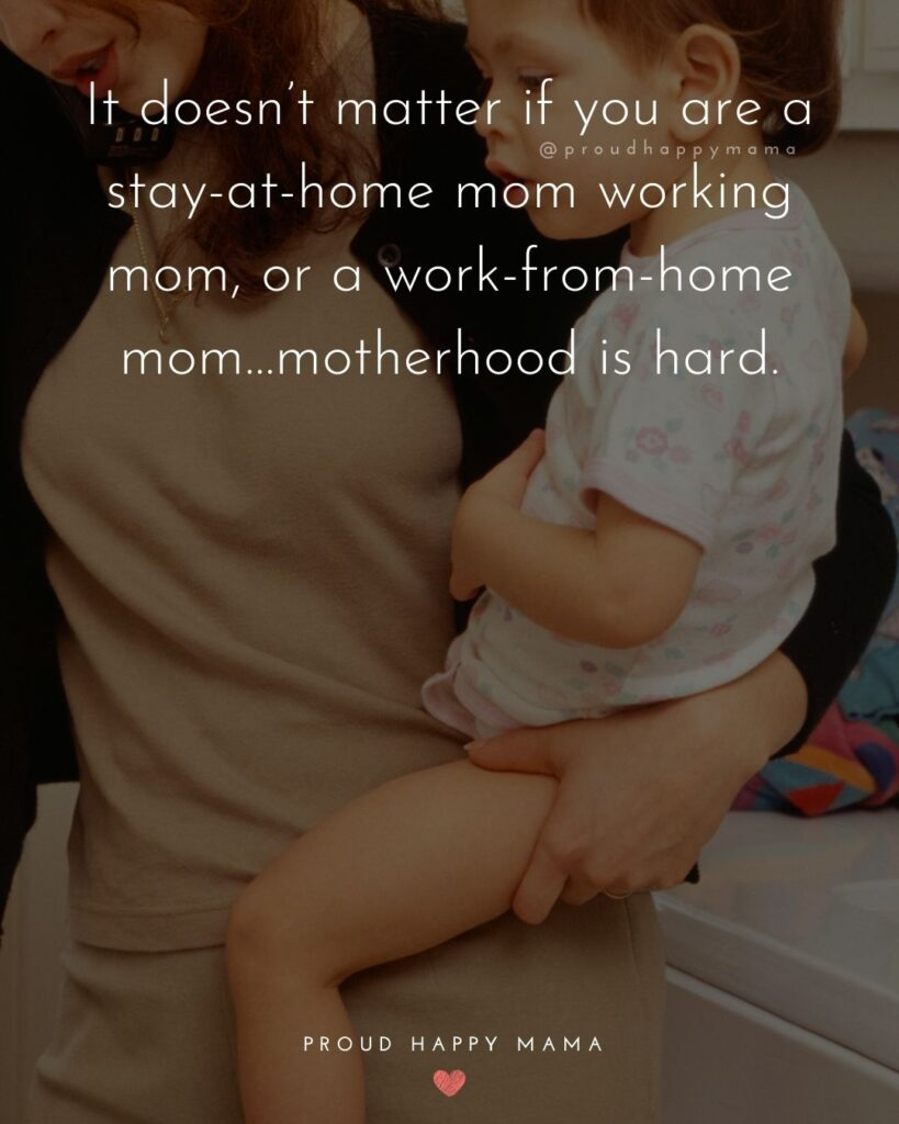 Stay At Home Mom Quotes - It doesn't matter if you are a stay at home mom working mom, or a work from home