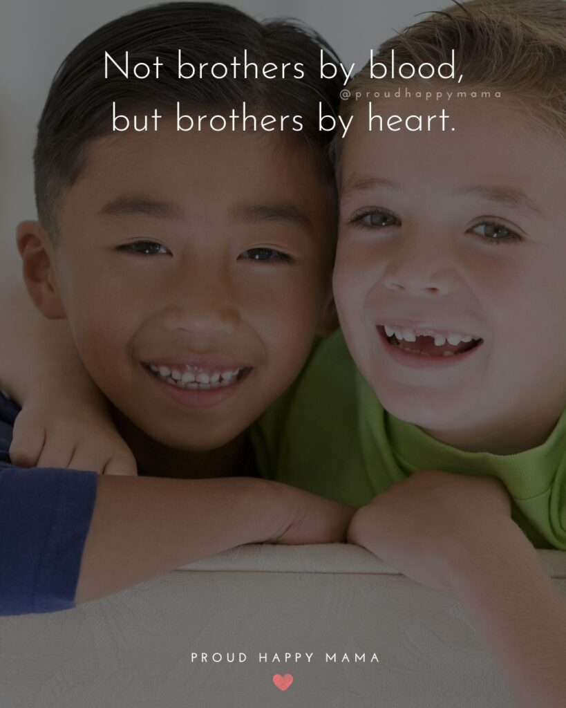 Step Brother Quotes - Not brothers by blood, but brothers by heart.'